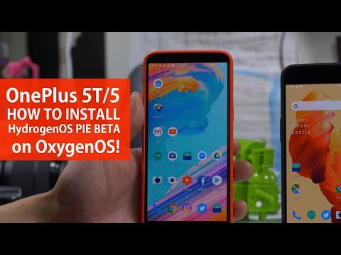 [OnePlus5T/5]How to Install HydrogenOS Pie Beta on OxygenOS!