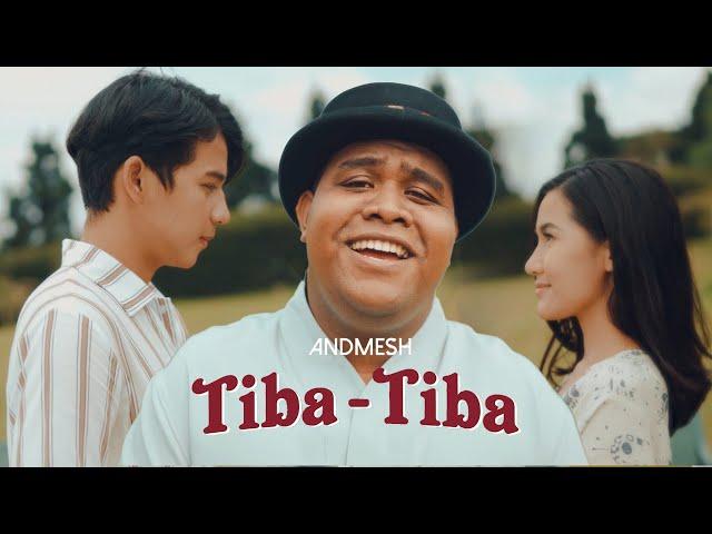 Download ANDMESH - TIBA TIBA (OFFICIAL MUSIC VIDEO) MP3 Gratis