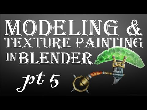 Modeling and Texture Painting in Blender Part 5
