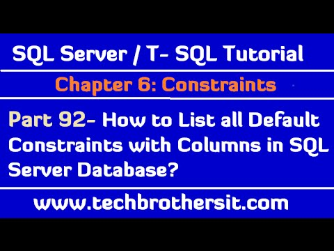 How to List all Default Constraints with Columns in SQL Server Database - TSQL Tutorial Part 92