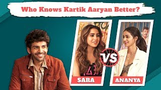 Sara Ali Khan & Ananya Panday FIGHT IT OUT For Kartik Aaryan | How Well Do They Know Kartik