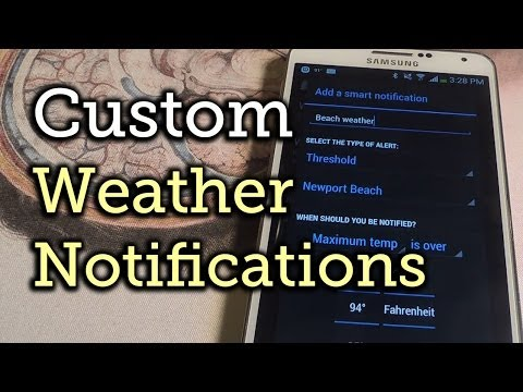 Set Up Custom Weather Alerts for Perfect Temperatures - Samsung Galaxy Note 3 [How-To]