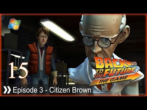 Back to The Future (The Game) - Pt.15 [Episode 3 - Citizen Brown]