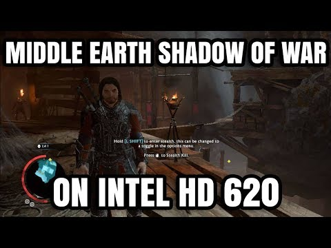 Middle-Earth Shadow of War ON Intel HD 620 Graphics Core i5 7200U
