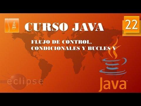Curso Java  Bucles V. Vídeo 22