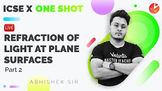 Refraction of Light At Plane Surfaces - One Shot [Part -2]   ICSE 10 Physics Chap 4   Semester 1
