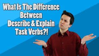 Quick Review of Describe & Explain Task Verbs!