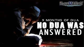 9 Months Of Dua, No Dua Was Answered