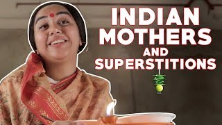 Indian Mothers and Superstitions | MostlySane