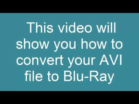 How to convert AVI to Blu-Ray (and burn!)