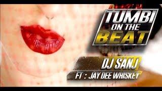 TUMBI ON THE BEAT - OFFICIAL VIDEO - DJ SANJ FT. JAY DEE WHISKEY / BattleKATT