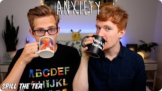 Anxiety | Spill The Tea | Evan Edinger & Luke Cutforth