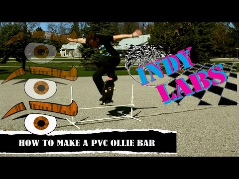 How To Make A PVC Ollie Bar - Indy Labs #11 (At Home DIY Science)