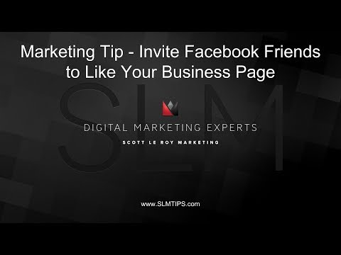 Marketing Tip - How To Invite Friends To Like Your Business Page