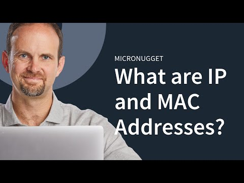 MicroNugget: What are IP and MAC Addresses?