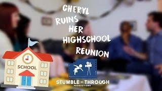 Cheryl Ruins Her High School Reunion