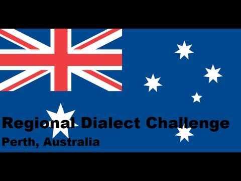 Regional Dialect Challenge - (Perth, Australia)
