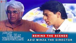 Phir Bhi Dil Hai Hindustani | Behind The Scenes | Aziz Mirza - The Director | Shah Rukh Khan