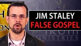 Jim Staley False Gospel! | Passion For Truth | Identity Crisis