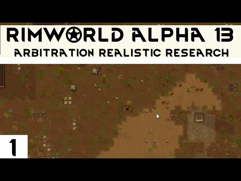 Rimworld Alpha 13 -  Ep.1 -  Arbitration Realistic Research modpack -  Let's play