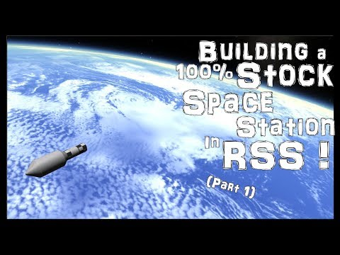 KSP: Building a Stock Space Station In RSS! (Part 1)