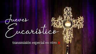 Adoración Eucarística | Jueves 13 de junio de 2019