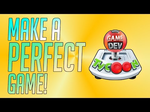 How To Make The Best Game!! Game Dev Tycoon   Development Tutorial 2017