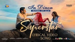 In Dinon | Lyrical Video | Superstar | Mahira Khan | Bilal Ashraf | Atif Aslam | Azaan & Saad