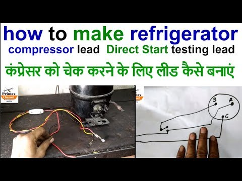 how to make refrigerator compressor lead to check compressor Direct Start testing lead