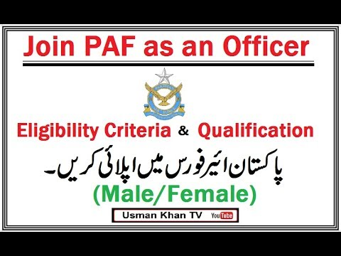 Eligibility Criteria to apply in Pakistan Air Force as an Officer (Male/Females)