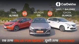 Hyundai i20 vs Tata Altroz vs Maruti Baleno/Toyota Glanza   सबसे PRACTICAL CHOICE कौनसी?