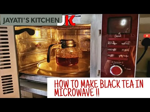 LEARN HOW TO MAKE BLACK TEA IN MICROWAVE IN JUST 3 MINS