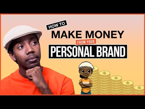 Personal Branding: How to Monetize Your Personal Brand