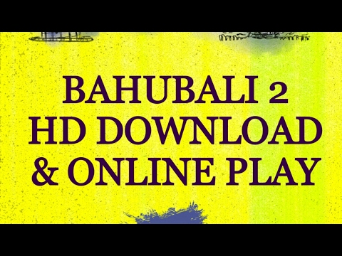 HOW TO DOWNLOAD BAHUBALI 2 HD