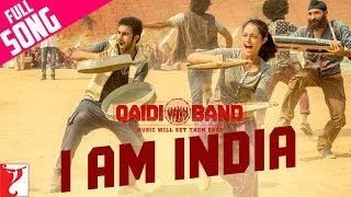I am India - Full Song | Qaidi Band | Aadar Jain | Anya Singh | Arijit Singh | Yashita Sharma