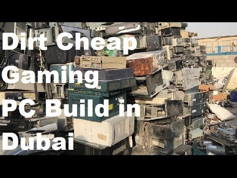 Make a dirt cheap gaming PC in Dubai