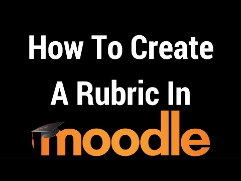 How To Create and A Rubric In Moodle
