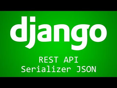 Django Tutorial for Beginners - 39 - REST API Serializer JSON