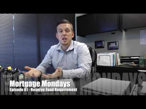 Reserve Funds Requirement | Mortgage Mondays #81