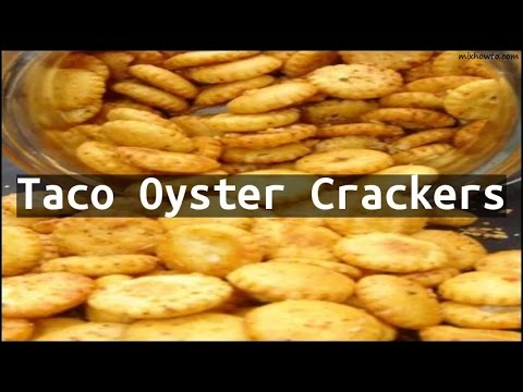 Recipe Taco Oyster Crackers