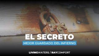 El Secreto Mejor Guardado del Infierno - Ray Comfort