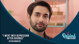 I Cried Like A Child Because Of My Depression | Affan Waheed | Rewind With Samina Peerzada