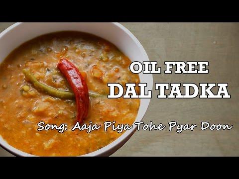 Dal Tadka || Oil Free and Vegan ll Harshika Gudi