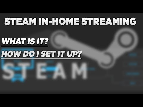 Steam In-Home Streaming - How to set up & What is it?