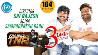Actor Sampoornesh Babu & Director Sai Rajesh Full Interview || Frankly With TNR #164