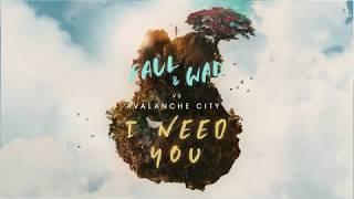 FAUL & WAD vs Avalanche City - I Need You (Lyrics / Lyric Video)