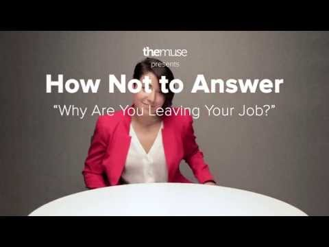 Interview Question: Why Are You Leaving Your Job?