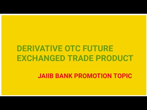 DERIVATIVE,OVER THE COUNTER & EXCHANGE TRADED PRODUCT JAIIB CAIIB BANK PROMOTION
