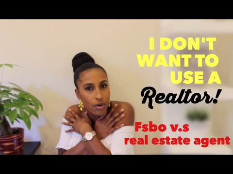 FSBO v.s. Using a Real Estate Agent: My input!