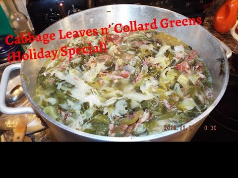 How to Make: Cabbage Leaves n' Collard Greens (Holiday Special)